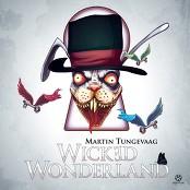 Martin Tungevaag - Wicked Wonderland bestellen!