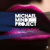 Michael Mind Project - Feel Your Body (Radio Mix)