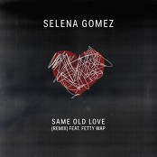 Selena Gomez - Same Old Love Remix bestellen!