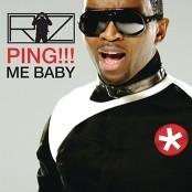Riz - PING!!! Me Baby
