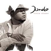 Jondo - Little Closer
