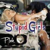 P!nk - Stupid Girls