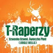 T-Raperzy - Dzwonku Dzwo, wieczko Po! (Jingle Bells)