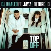DJ Khaled feat. JAY Z, Future & Beyonc - Top Off