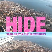 Sean Riley & The Slowriders - Hide bestellen!