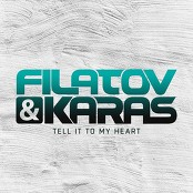 Filatov & Karas - Tell It To My Heart bestellen!