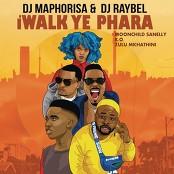 DJ Maphorisa & DJ Raybel feat. Moonchild Sanelly, K.O & Zulu Mkhathini - iWalk Ye Phara