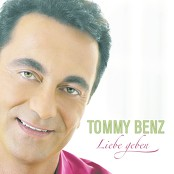 Tommy Benz - Liebe geben (und geliebt zu werden)