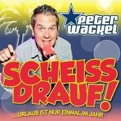 Peter Wackel - Scheiss drauf!