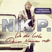 Nik P. - Wo die Liebe deinen Namen ruft bestellen!