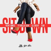 Kent Jones feat. Ty Dolla $ign, Lil Dicky & E-40 - Sit Down