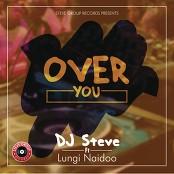 DJ Steve feat. Lungi Naidoo - Over You