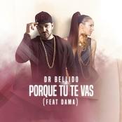 Dr. Bellido feat. Dama - Porque Tu Te Vas