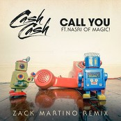 Cash Cash & Nasri - Call You (feat. Nasri) (Zack Martino Remix)