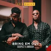 GRM Daily - Bring Em Out (feat. Suspect & Ambush)