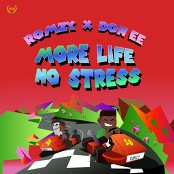 Romzy & Don EE - More Life No Stress