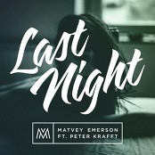 Matvey Emerson feat. Peter Krafft - Last Night