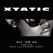 Xtatic feat. AKA & Priddy Ugly - Hit 'em Up