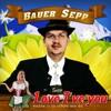 Bauer Sepp - Love I`ve you (Koane is so schön wie du)
