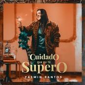 Yasmin Santos - Cuidado Que Eu Te Supero