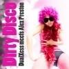 DualXess meets Alex Preston - Dirty Disco (VinylBreaker Mix)