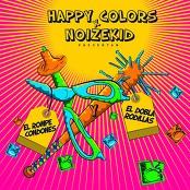 Happy Colors y Noizekid - El Rompe Condones y el Dobla Rodilla