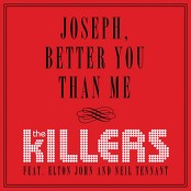 The Killers - Joseph, Better You Than Me (Chorus)
