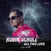 Robin Schulz - All This Love (feat. Harl)