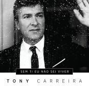 Tony Carreira - Sem Ti Eu No Sei Viver bestellen!