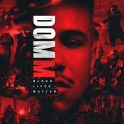 Dom M - BLACK LIVES MATTER