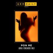 GRM Daily - Pon Me (feat. Abra Cadabra, Sneakbo and M.O)