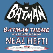 "Neal Hefti & his Orchestra and Chorus - Batman Theme (from ""Batman"" A Greenway Production in association with Twentieth Century-Fox Television)"