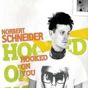 Norbert Schneider - Hooked On You
