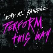 """Weird Al"" Yankovic - Perform This Way (Parody of ""Born This Way"" by Lady Gaga)"