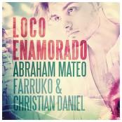 Abraham Mateo, Farruko & Christian Daniel - Loco Enamorado bestellen!