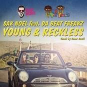 Sak Noel feat. Da Beat Freakz - Young & Reckless