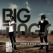 DeaderThanDisco feat. iFani & Kyle Camble - Big Tings